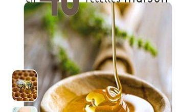 Photo of Bienfaits du miel en 40 recettes maison