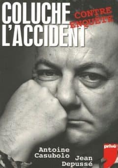 Coluche : L'accident - La contre enquête