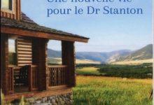 Fiona Lowe - Une nouvelle vie pour le Dr Stanton