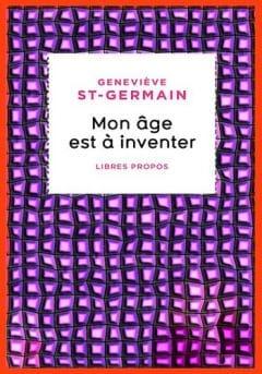 Geneviève St-Germain - Mon âge est à inventer