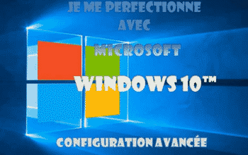 Je me perfectionne avec Windows 10