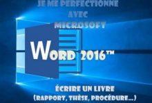 Photo de Je me perfectionne avec Word 2016 – Écrire un livre