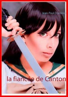 Jean-Paul Dominici - La fiancée de Canton