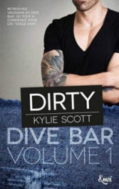 Kylie Scott - Dive Bar - Tome 1