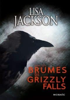 Lisa Jackson - Dans les brumes de Grizzly Fall