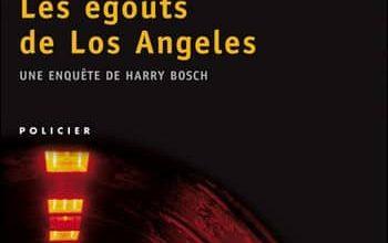 Michael Connelly - Les égouts de Los Angeles