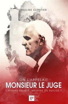 Pauline Cloutier - On l'appelait Monsieur le Juge