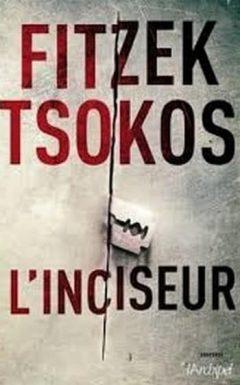 Sebastian Fitzek - L'inciseur