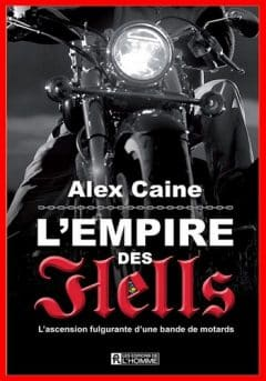 Alex Caine - L'empire des Hell's