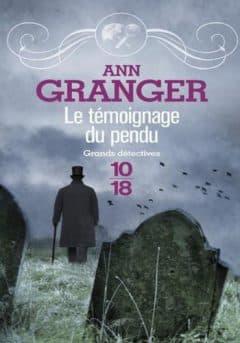 Ann Granger - Le témoignage du pendu