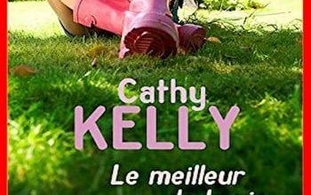 Cathy Kelly - Le meilleur de la vie