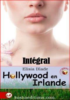 Elisia Blade - Hollywood en Irlande - Intégral 6 en 1