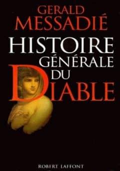Gerald Messadié - Histoire générale du diable