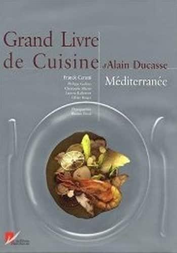 Grand livre de cuisine d 39 alain ducasse m diterran e epub for Alain karsenty cuisine