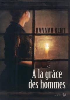 Hannah Kent - À la grâce des hommes