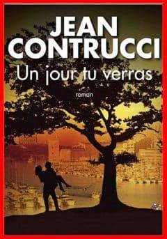 Jean Contrucci - Un jour tu verras