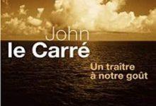 Photo de John Le Carré – Un traître à notre goût