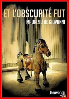 Maurizio De Giovanni - Et l'obscurité fut