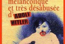 Photo de Michel Folco – La jeunesse mélancolique et très désabusée d'Adolf Hitler