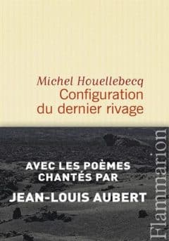 Michel Houellebecq - Configuration du Dernier Rivage