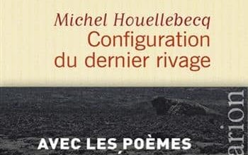 Photo of Michel Houellebecq – Configuration du Dernier Rivage