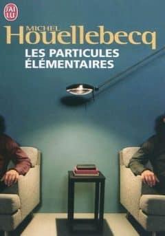 Michel Houellebecq - Les Particules Elémentaires