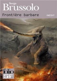 Serge Brussolo - Frontière Barbare