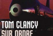 Photo de Tom Clancy Sur ordre, tome 1 – 2