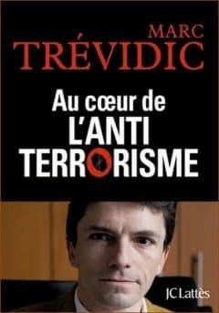 Marc Trevidic - Au cœur de l'antiterrorisme