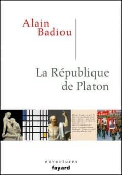 Alain Badiou - La République de Platon