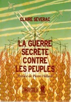 Claire Séverac - La guerre secrète contre les peuples