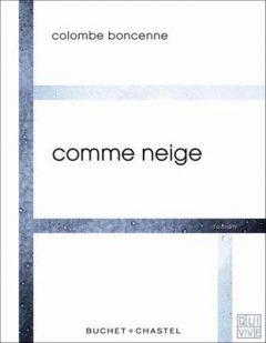 Colombe Boncenne - Comme neige