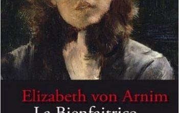 Elizabeth Von Arnim - La bienfaitrice