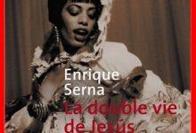 Enrique Serna - La double vie de Jésus