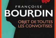 Françoise Bourdin - Objet de toutes les convoitises