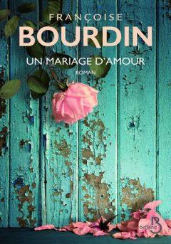 Françoise Bourdin - Un mariage d'amour
