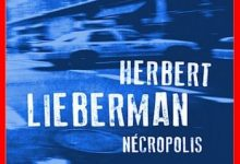 Photo de Herbert Lieberman – Nécropolis