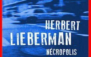 Herbert Lieberman - Nécropolis