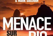 James Patterson & Mark Sullivan - Menace sur Rio