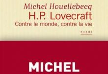Photo de Michel Houellebecq – H.P. Lovecraft