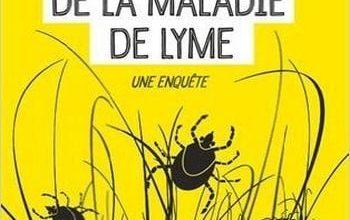 Roger Lenglet - L'Affaire de la maladie de Lyme