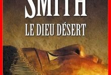 Photo de Wilbur Smith – Le Dieu désert
