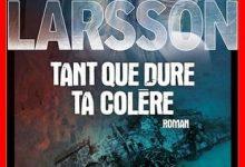 Asa Larsson - Tant que dure ta colère