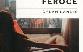 Dylan Landis - D'extase et d'amour féroce
