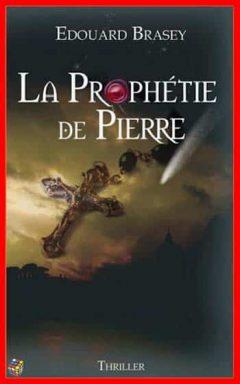 Edouard Brasey - La prophétie de Pierre
