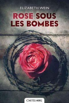 Elizabeth Wein - Rose sous les bombes