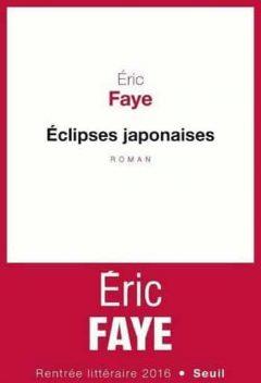 Eric Faye - Éclipses japonaises