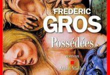 Photo de Frédéric Gros – Possédées