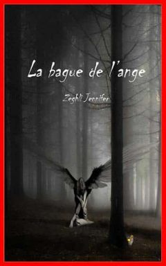 Jennifer Zeghli - La bague de l'ange