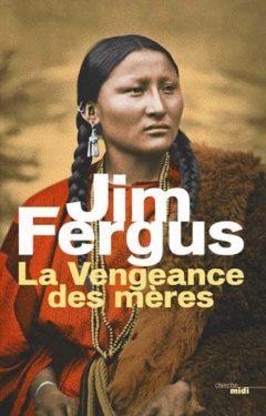 Jim Fergus - La Vengeance des mères